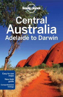 Central Australia - Adelaide to Darwin / travel guide Lonely Planet (English)