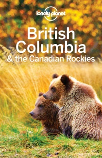 British Columbia & the Canadian Rockies / travel guide Lonely Planet (English)